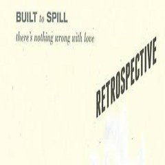 There's Nothing Wrong with Love - Built To Spill