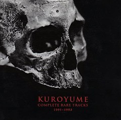 Kuroyume Complete Rare Tracks 1991-1993 (CD1) - Kuroyume