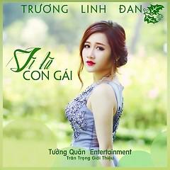 Vì Là Con Gái (Single) - Trương Linh Đan