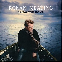 Bring You Home - Ronan Keating