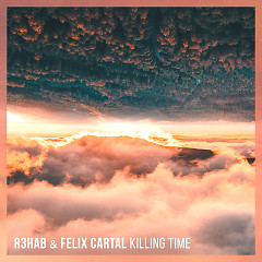 Killing Time (Single) - R3hab, Felix Cartal