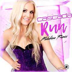 Run (Mulshine Remix) (Single) - Cascada