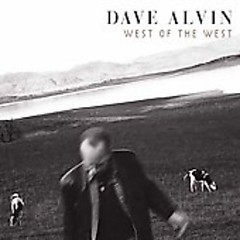 West Of The West - Bonus EP - Dave Alvin
