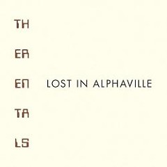 Lost In Alphaville - The Rentals