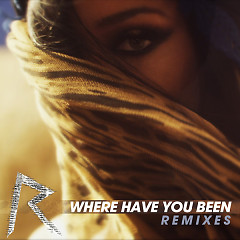 Album Where Have You Been (Remixes) - Rihanna