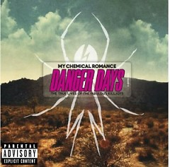 Danger Days - The True Lives Of The Fabulous Killjoys