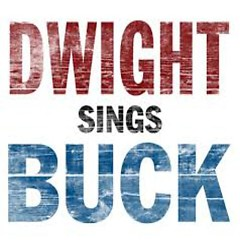 Dwight Sings Buck - Dwight Yoakam