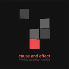 Artificial Construct Part One - Cause And Effect