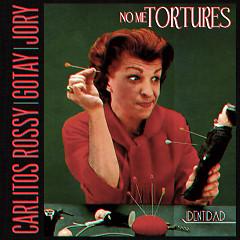 No Me Tortures (Single) - Carlitos Rossy