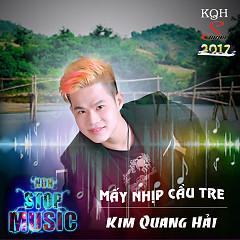 Nonstop Mấy Nhịp Cầu Tre Remix 2017 - Kim Quang Hải