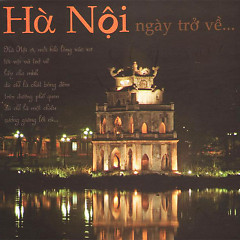 Hà Nội Ngày Trở Về - Various Artists