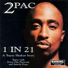 1 in 21 A Tupac Shakur Story