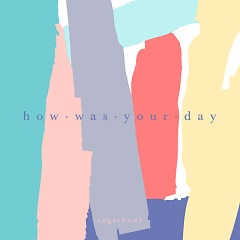 How Was Your Day - Sugarbowl