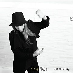 Don't Go Falling - Sasha March