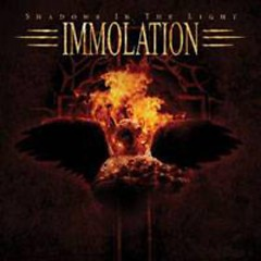 Shadows In The Light - Immolation
