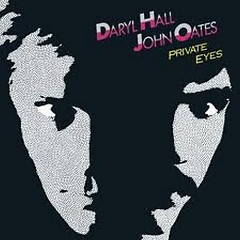 Private Eyes - Hall & Oates