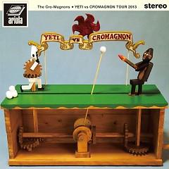 THE CRO-MAGNONS Tour 2013 Yeti vs Cromagnon - The Cro-Magnons