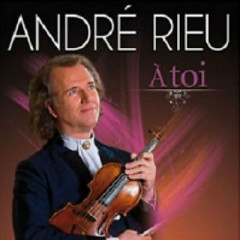A Toi  - Andre Rieu