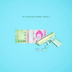 It's Like Electronic Music (Single)