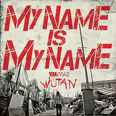 My Name Is My Name - Wu-Tan