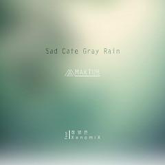Sad Cafe Gray Rain - Maktub