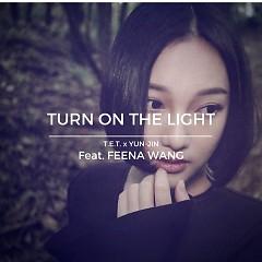 Turn On The Light (Single) - T.E.T, Yun Jin