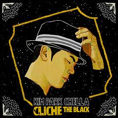 Cliche – The Black -                                  Kim Park Chella