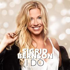 I Do (Single) - Sigrid Bernson