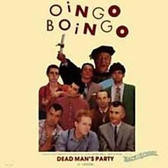 Dead Man's Party (Singels) - Oingo Boingo