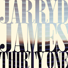 Thirty One - Jarryd James