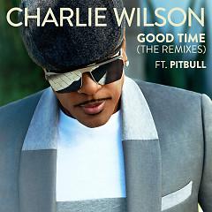 Good Time (The Remixes) (EP) - Charlie Wilson