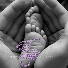 Tình Yêu Của Mẹ - Thu Trang