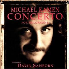 Concerto For Saxophone featuring David Sanborn - David Sanborn