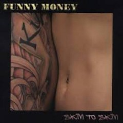 Skin To Skin - Funny Money