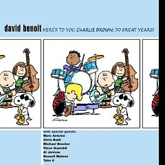 Here's To You, Charlie Brown- 50 Great Years!  - David Benoit