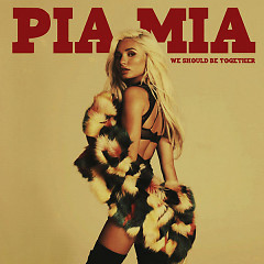 We Should Be Together (Single) - Pia Mia