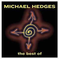 The Best Of Michael Hedges