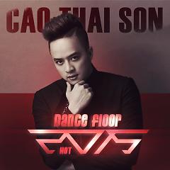 Album Dancefloor - Cao Thái Sơn