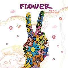 Kiss Me - FLOWER