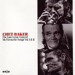 The Last Great Concert (My Favourite Songs, vol.1) - Chet Baker