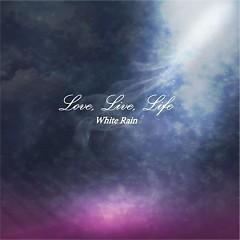 Love, Live, Life Of Korea - White Rain