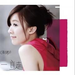 一直走 / Đi Mãi - Trương Tịnh