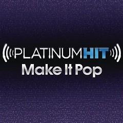 Platinum Hit - Season 1 Ep 9 - Make It Pop