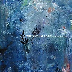 In A Safe Place - The Album Leaf