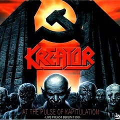 At The Pulse Of Kapitulation (Live in East Berlin 1990) - Kreator