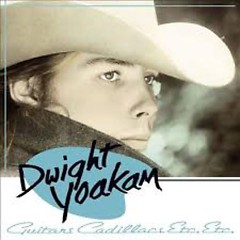 Guitars, Cadillacs (Deluxe Edition) (Disc 1) - Dwight Yoakam