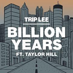 Billion Years (Single) - Trip Lee