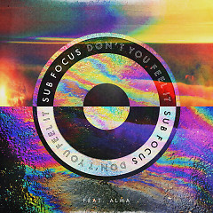 Don't You Feel It (Single) - Sub Focus, Alma