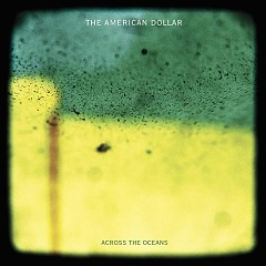 Across The Oceans - The American Dollar