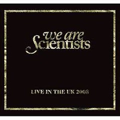 Live In The UK (CD2) - We Are Scientists